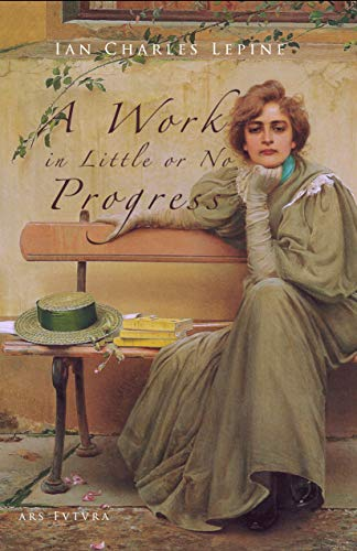 A Work in Little or No Progress (Comedy Of Manners The Importance Of Being Earnest)