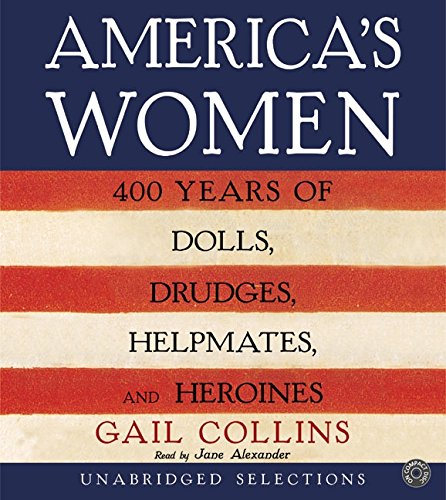 America's Women CD: Four Hundred Years of Dolls, Drudges, Helpmates, and Heroines