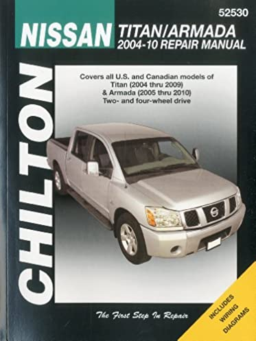 nissan titan armanda 2004 2010 chilton s total car care repair rh amazon com Nissan Titan Manual Transmission Nissan Titan Manual Transmission