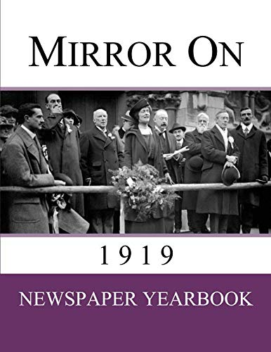 - Mirror On 1919: Newspaper Yearbook containing 66 front pages from 1919 - Unique birthday gift / present idea.
