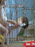 The Doors - Jim Morrison: Final 24 Hours