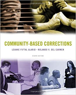 Community-Based Corrections by Leanne Fiftal Alarid (2010-01-01)