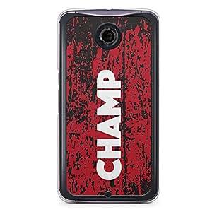 Champ Nexus 6 Transparent Edge Case - Titles Collection