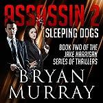 Assassin 2: Sleeping Dogs | Bryan Murray