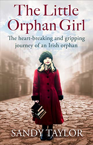Green Brighton - The Little Orphan Girl: The heartbreaking and gripping journey of an Irish orphan