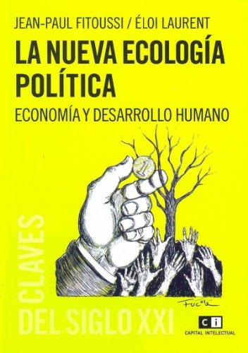 Descargar Libro La Nueva Ecologia Politica / The New Political Ecology: Economia Y Desarrollo Humano/ Economy And Human Development Jean-paul Fitoussi