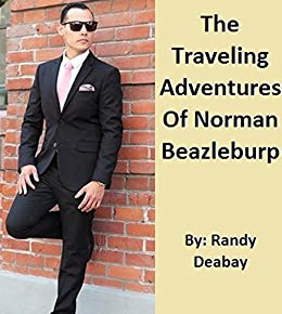 Download for free The Traveling Adventures Of Norman Beazleburp: Nightmares of traveling
