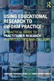 img - for Using Educational Research to Inform Practice: A Practical Guide to Practitioner Research in Universities and Colleges book / textbook / text book