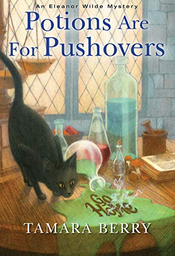 Potions Are for Pushovers (An Eleanor Wilde Mystery Book 2) by [Berry, Tamara]