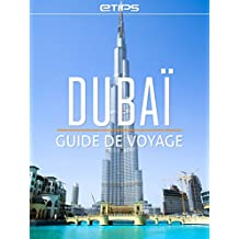 Dubaï Guide de Voyage (French Edition)
