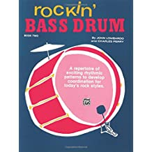 Rockin' Bass Drum, Bk 2: A Repertoire of Exciting Rhythmic Patterns to Develop Coordination For Today's Rock Styles