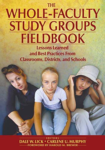 The Whole-Faculty Study Groups Fieldbook: Lessons Learned and Best Practices From Classrooms, Districts, and Schools (NULL)