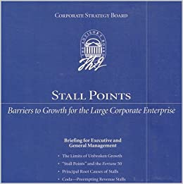 Stall Points: Barriers to Growth for the Large Corporate Enterprise