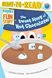 The Sweet Story of Hot Chocolate!, Stephen Krensky, 1481420534