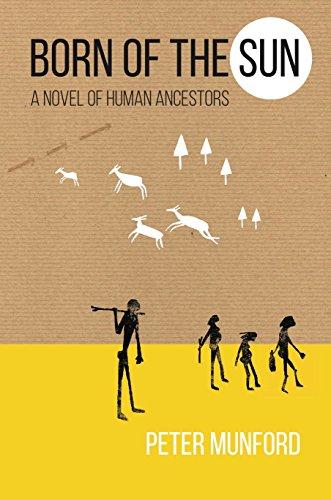 Born of the Sun: A novel of human ancestors
