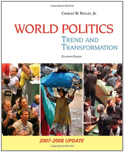 World Politics: Trend and Transformation, 2007-2008 Update
