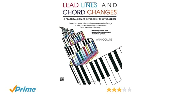 Lead Lines And Chord Changes A Practical How To Approach For