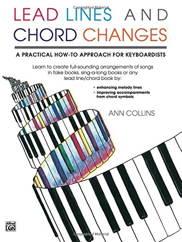 Lead Lines and Chord Changes: A Practical How-To Approach for Keyboardists