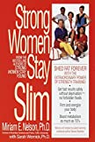 Strong Women Stay Slim: Shed Fat Forever with the Extraordinary Power of Strength Training!