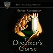 The Dreamer's Curse: The Artifactor, Book 2 | Honor Raconteur