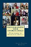 Photographing Your Favorite Dolls, Karen Carson-McGuire, 1494276232