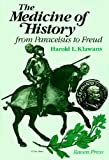 The Medicine of History : From Paracelsus to Freud, Klawans, Harold L., 0890046840