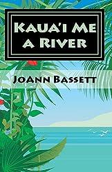 Kaua'i Me a River (Islands of Aloha Mystery Series Book 4)