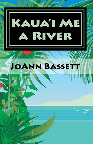 Kaua'i Me a River (Islands of Aloha Mystery Series Book 4) (Best Beaches In Kauai)