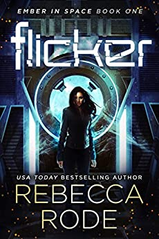 Flicker: Ember in Space Book One by [Rode, Rebecca]