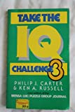 Take the IQ Challenge, Ken A. Russell and Philip J. Carter, 0713721634