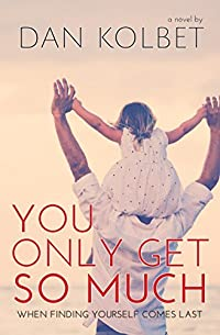 You Only Get So Much by Dan Kolbet ebook deal