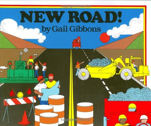 New Road! Library Binding – October 18, 1983 Gail Gibbons HarperCollins 0690043430 Roads.