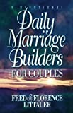 Daily Marriage Builders for Couples, Fred Littauer and Florence Littauer, 0849990637