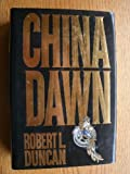 China Dawn, Robert L. Duncan, 0385296207