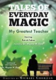 img - for My Greatest Teacher: Tales of Everyday Magic by Dr. Wayne Dyer (2012-05-01) book / textbook / text book