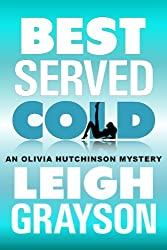 Best Served Cold (An Olivia Hutchinson Mystery Book 2)