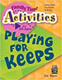 Playing for Keeps (Family Time Activities Books)