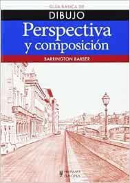 Perspectiva Y Composición. Guía Básica De Dibujo