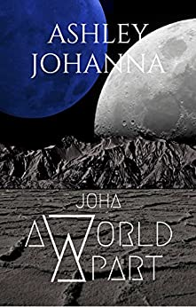 Joha: A World Apart by [Johanna, Ashley]