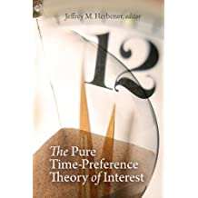 The Pure Time-Preference Theory of Interest (LvMi)