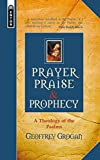 img - for Prayer, Praise & Prophecy: A Theology of the Psalms book / textbook / text book