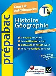 Histoire-Géographie Tle L, ES - Prépabac Cours & entraînement: Cours, méthodes et exercices - Terminale L, ES