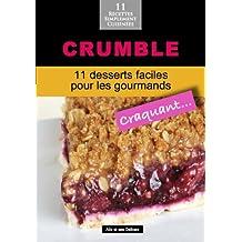 Crumble: 11 desserts faciles pour les gourmands (Alix et ses Délices t. 10) (French Edition)