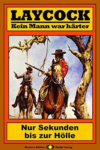 Laycock 158: Nur Sekunden bis zur Hölle (German Edition) ()