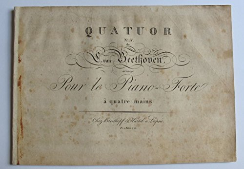 Beethoven, Ludwig van. (1770-1827): QUATUOR/No. V. / de/van/L. van Beethoven, arrangé/Pour le Piano-Forte/à quatre mains