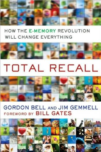 by Jim Gemmell,by Gordon Bell Total Recall: How the E-Memory Revolution Will Change Everything [Bargain Price](text only) [Hardcover]2009 ()