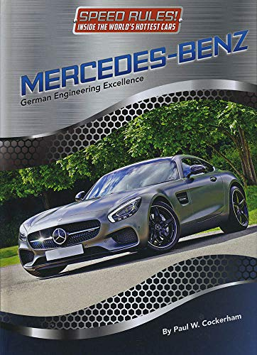Mercedes-Benz: German Engineering Excellence (Speed Rules! Inside the World's Hottest Cars)