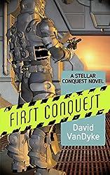 First Conquest (Stellar Conquest Series Book 1) (English Edition)