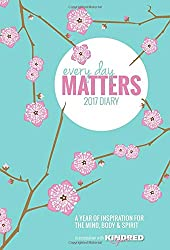 Every Day Matters Pocket Diary 2017: A Year of Inspiration for the Mind, Body and Spirit