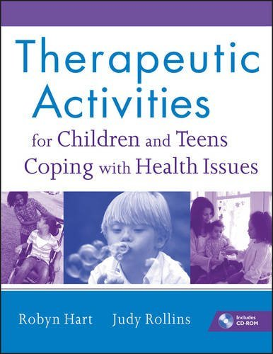 Therapeutic Activities for Children and Teens Coping with Health Issues by Robyn Hart (2011-05-03)